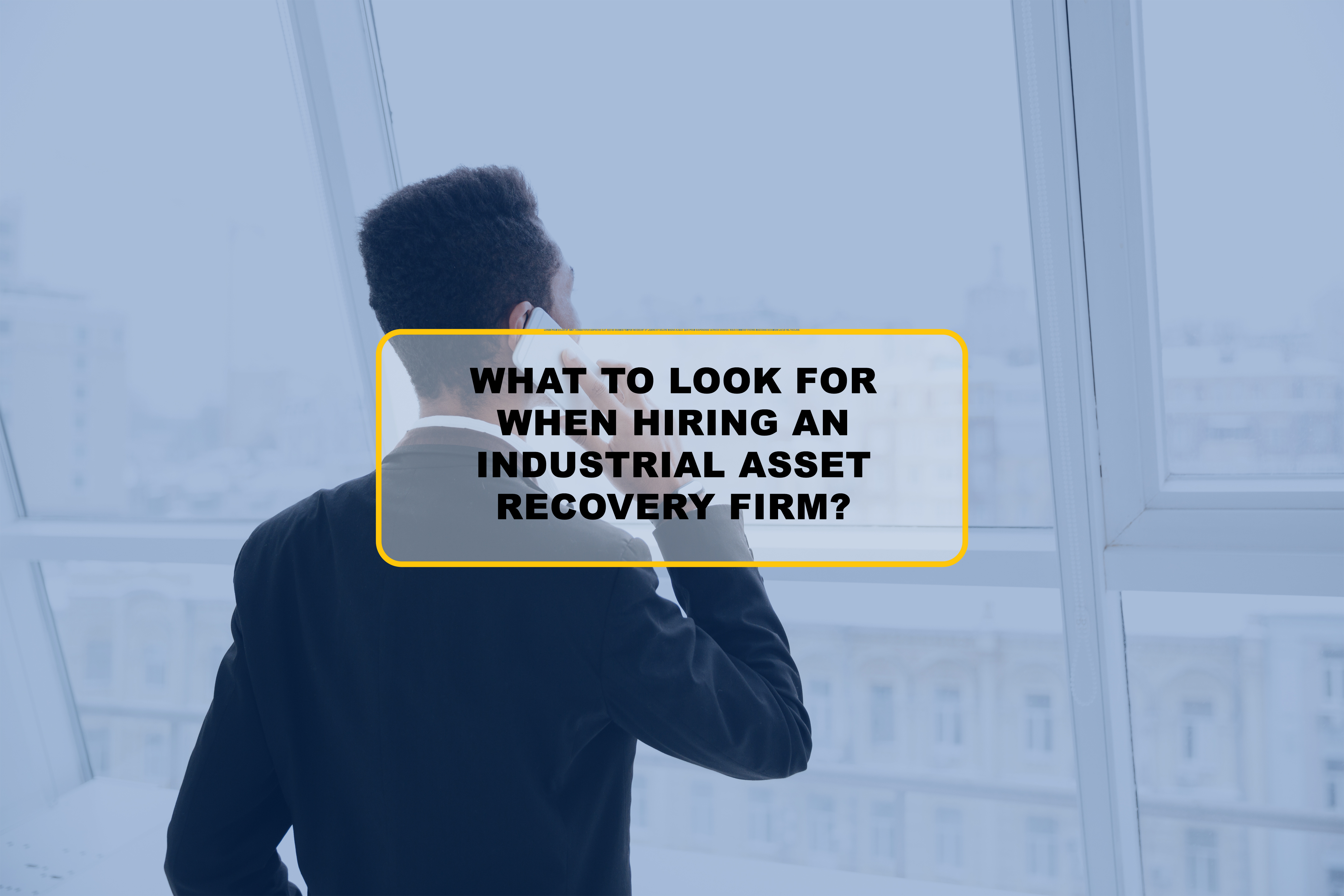 What to Look for When Hiring An Industrial Asset Recovery Firm?