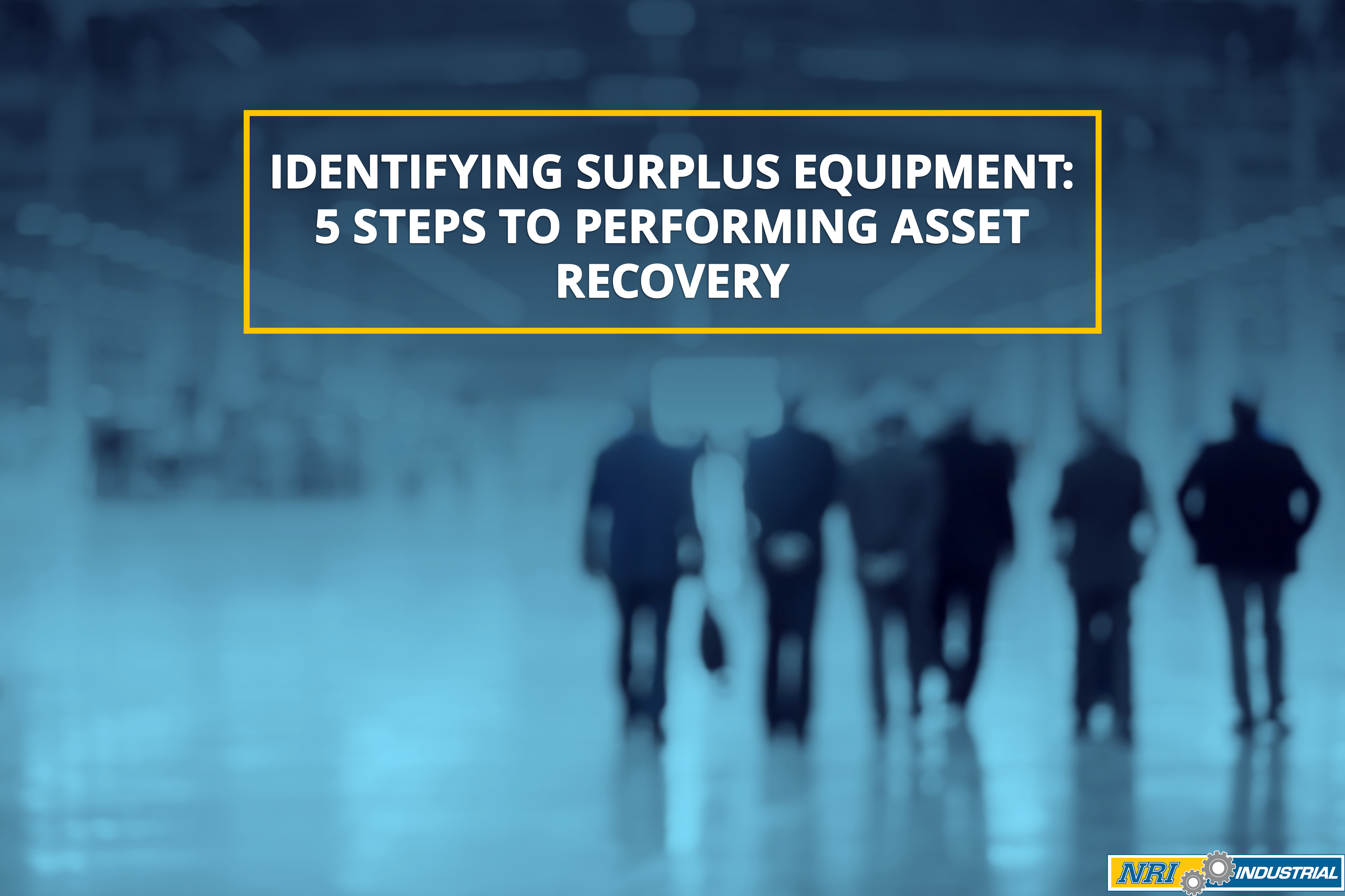 Identifying Surplus Equipment 5 Steps To Performing Asset Recovery