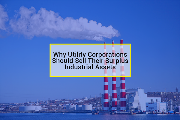 Why Should Utility Corporations Sell Their Surplus Industrial Assets?