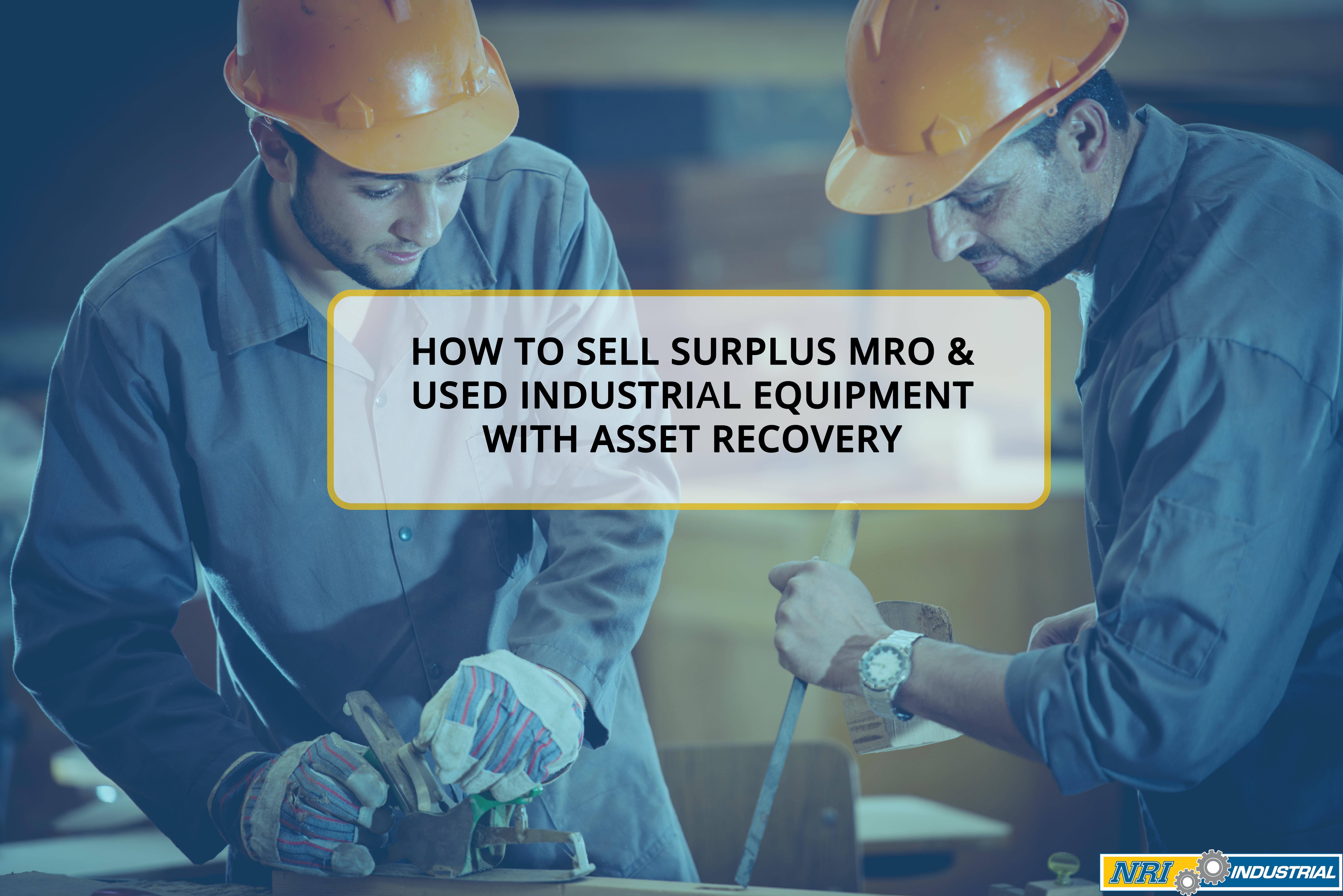 Sell Surplus MRO & Used Industrial Equipment
