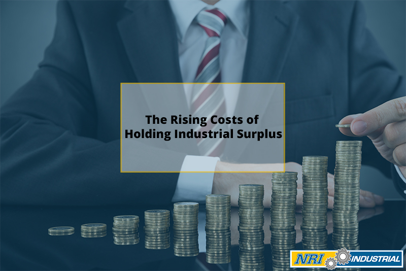 The Rising Costs Of Holding Industrial Surplus