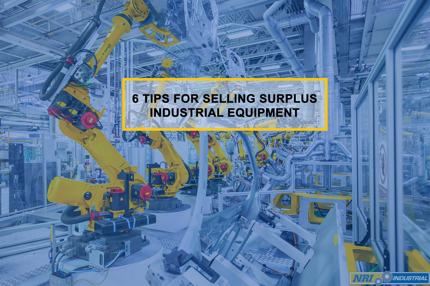 6 Tips for Selling Surplus Industrial Equipment